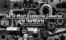 The 10 Most Expensive Cameras