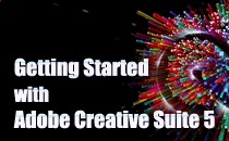 Getting Started With Adobe CS5