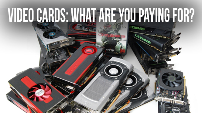 Video Cards: What Are You Paying For?