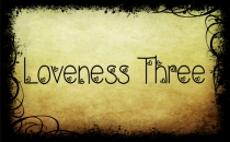 Loveness Three