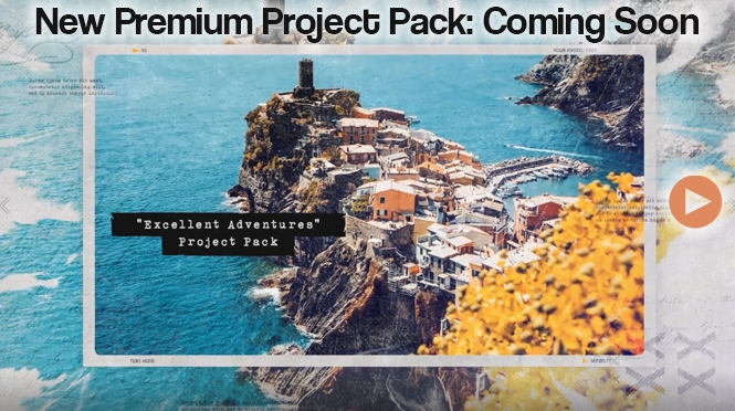 "Coming Soon! ""Excellent Adventures"" Premium Project Pack."