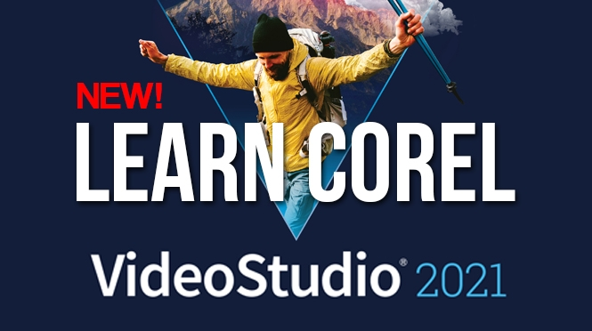 New! Learn Corel VideoStudio 2021