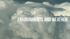 Environments and Weather