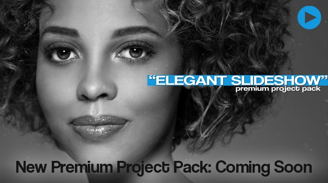 "Coming Soon! ""Elegant Slideshow"" Premium Project Pack"